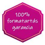 100% formatartás garancia