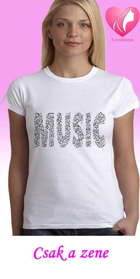 Csak a zene egyedi női póló zenés póló