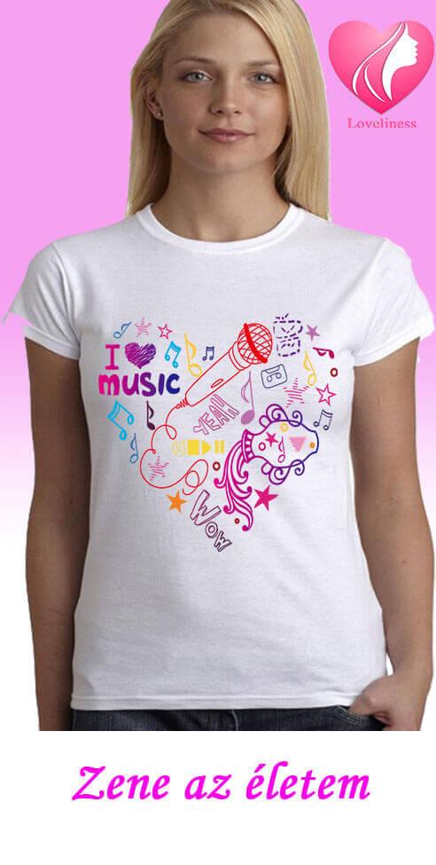 Zene az életem egyedi női póló