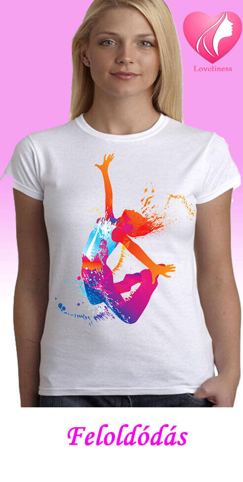 Feloldódás egyedi női táncos póló