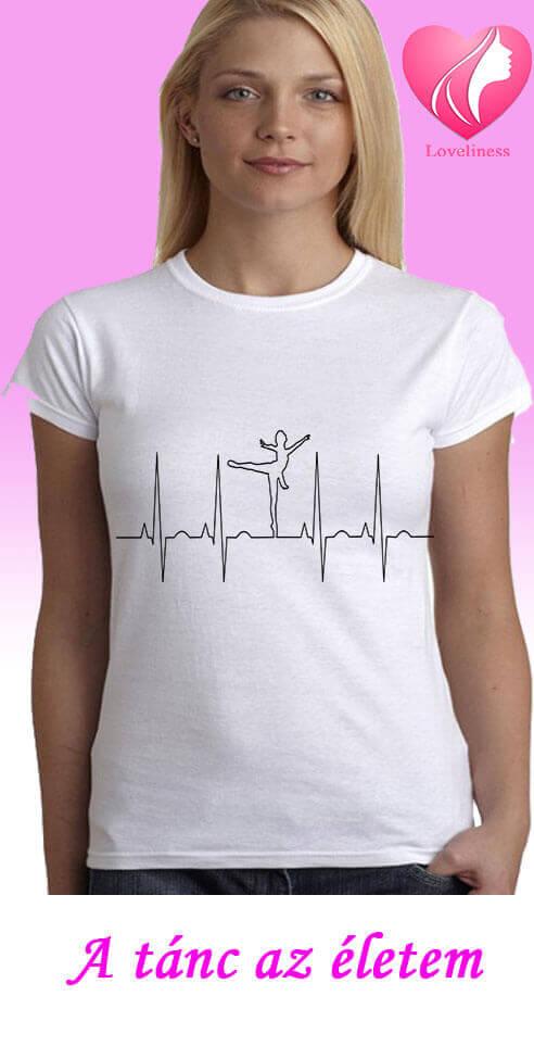 tánc az életem egyedi női táncos póló